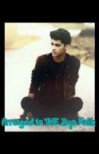 Arranged to THE Zayn Malik by prxncxsss
