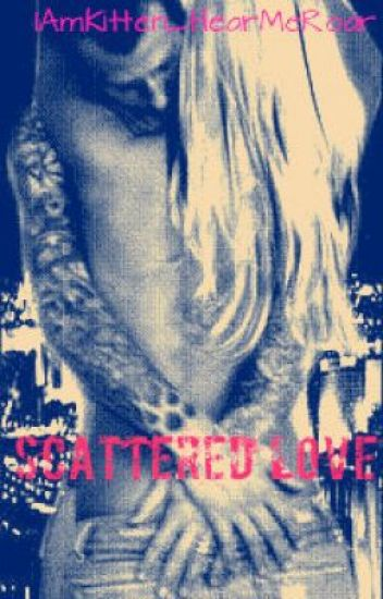 Scattered Love