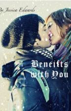 Benefits with You (Completed) by Jesseybaby