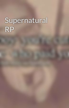 Supernatural RP by pinewolfie