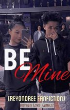 Be Mine (ReyonDree) by Frncsc_Mr06