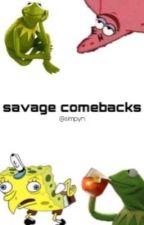 Savage Comebacks by uhhhhhlena