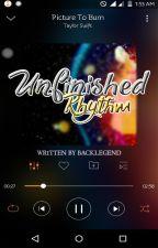 Unfinished Rhythm by backlegend