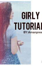 Girly Tutorials by amanpreetdhanjal