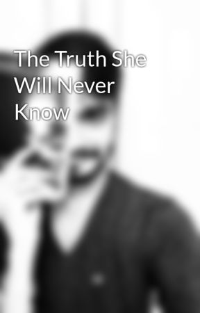 The Truth She Will Never Know by AkashLakhotia