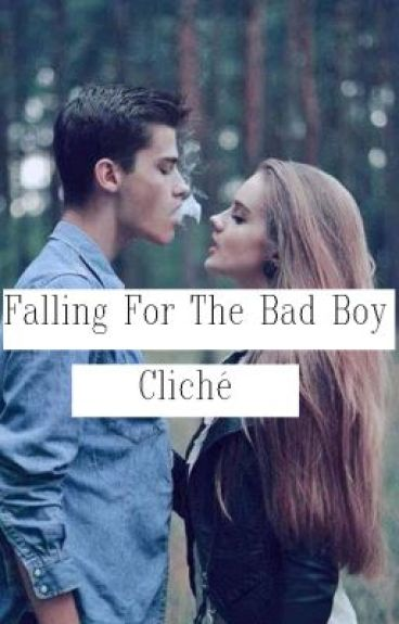 Falling For The Bad Boy-Cliché