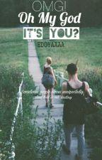 OMG! IT'S YOU? by edoyaaaa
