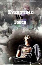 Everytime We Touch (Larry Stylinson) by Hazzacurly