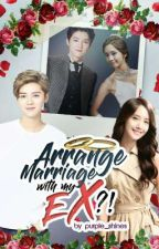 Arrange Marriage with my Ex ?! by purple_shines