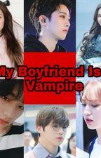My Boyfriend Is A Vampire by AlexaEvelyn101