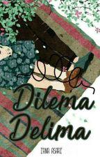 Dilema Delima by IrnaAsari