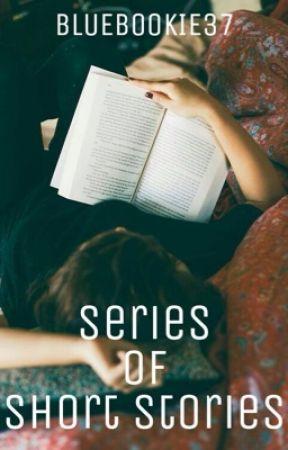 Series of Short Stories by bluebookie37