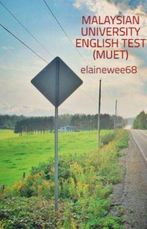 MALAYSIAN UNIVERSITY ENGLISH TEST (MUET) by elainewee68