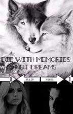 🐺 Die With Memories Not Dreams 🐺 by yuliagobel