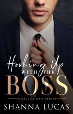 HOOKING UP WITH THE BOSS (Completed) by Sheen_X