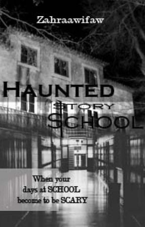 Haunted School Story by Zahraawifaw
