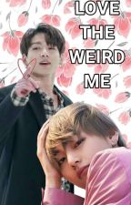 (VKOOK)- Love the weird me..*Editing by taecookie9597