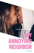 My Annoying Neighbor // Shawn Mendes by -FlawlessM