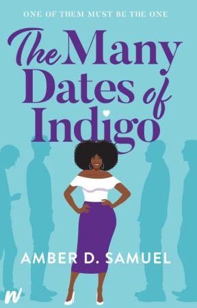 The Many Dates of Indigo by AmethystAmber87