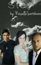 Stay  by rossellasantobuono50