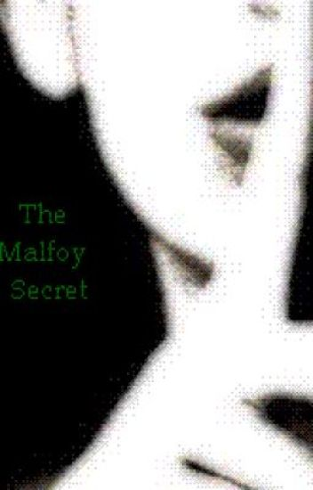 The Malfoy Secret. (On hold)