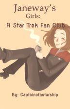 Janeway's Girls: The Janeway/ Star Trek fan club for girls.  by Captainofastarship