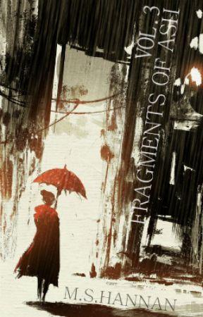 Fragments of Ash Vol. 3 (Urban Fantasy) by SalmanHannan