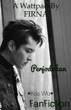 Perjodohan (Kris Wu)  by aliandokriswu_2606