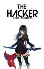 The Hacker (Sword Art Online Fan-fic) by Dark_Mysteries