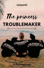 The Princess Troublemaker by NurulMaghfirahII