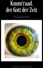 Kuum'raad, der Gott der Zeit by Xorikon