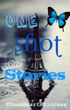 One-Shot Stories by StoneHeartPrincess