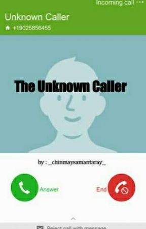 The Unknown Caller by _chinmaysamantaray_