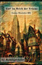 Tief im Reich der Träume || Fantasy Mittelalter RPG  by Rollenspielerin