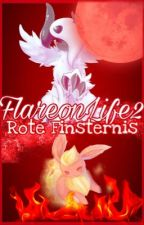 FlareonLife2 ~ Rote Finsternis by flamaraforever