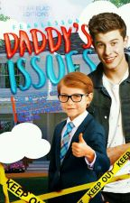 Daddy's Issues {Shawn Mendes Fan Fiction}* by Fearless05