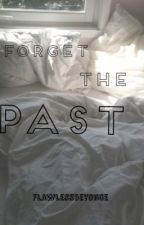 Forget the Past by flawlessbeyonce