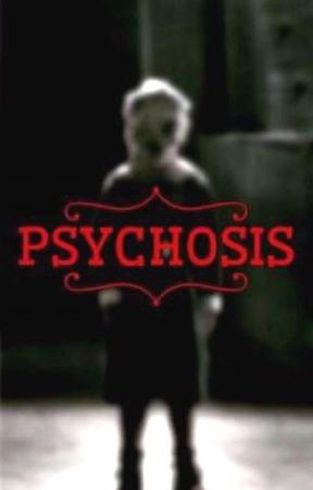 Psychosis [Completed] by UniPsycho