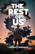 The Rest of Us ✔ #Wattys2018 by Imcrazyyouknow