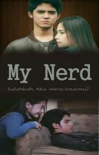 My Nerd (On Going) by PipiGajah