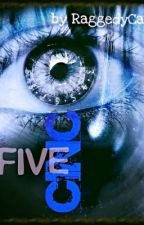 CINCO (Five) [On Indefinite Hiatus] by RaggedyCat