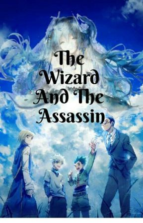 The Wizard And The Assassin (Killua X Dragon Slayer Reader)**Remake** by OmgPlzNo