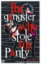 The Gangster Who Stole My Panty by Jennyoniichan