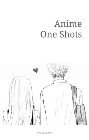 Anime: Reader x One- Shots [REQUESTS OPEN] by jellybeanreads