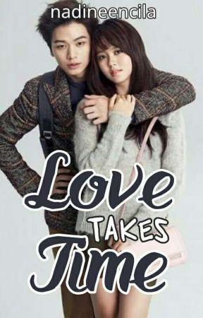 Love Takes Time by NadineMiaCrielEncila
