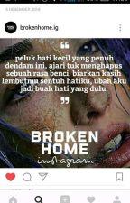 HISTORY ANAK BROKEN HOME by fitrinadilah3101
