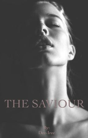 THE SAVIOUR (TVD Fanfiction) by Dez-Iree