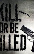 Killed Or Be Killed by AnitaLim4