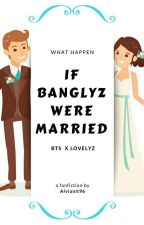 IF BANGLYZ WERE MARRIED..... by alvianit96