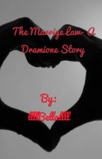 The Marriage Law a Dramione Fan fic  by llllBellallll